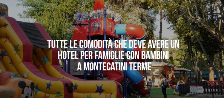 hotel per famiglie con bambini a Montecatini Terme