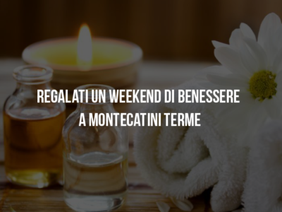 weekend di benessere a Montecatini Terme.